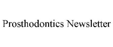 PROSTHODONTICS NEWSLETTER