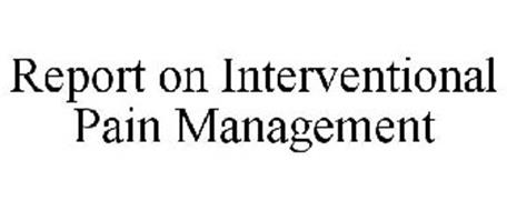 REPORT ON INTERVENTIONAL PAIN MANAGEMENT
