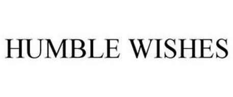 HUMBLE WISHES
