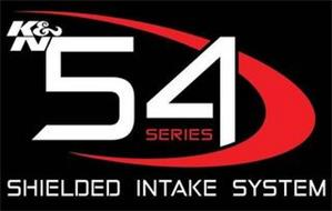 K&N 54 SERIES SHIELDED INTAKE SYSTEM