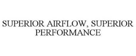 SUPERIOR AIRFLOW. SUPERIOR PERFORMANCE.