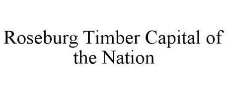 ROSEBURG TIMBER CAPITAL OF THE NATION