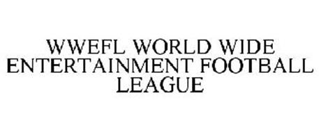 WWEFL WORLD WIDE ENTERTAINMENT FOOTBALL LEAGUE