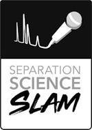 SEPARATION SCIENCE SLAM