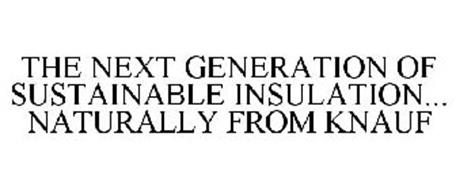 THE NEXT GENERATION OF SUSTAINABLE INSULATION... NATURALLY FROM KNAUF
