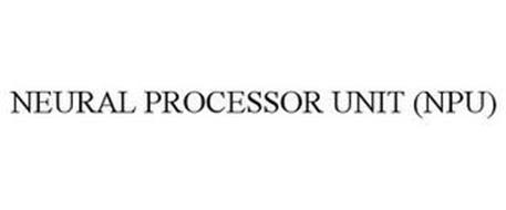 NEURAL PROCESSOR UNIT (NPU)