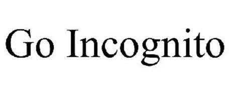 GO INCOGNITO
