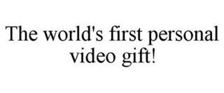 THE WORLD'S FIRST PERSONAL VIDEO GIFT!