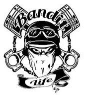 BANDIT LIFE
