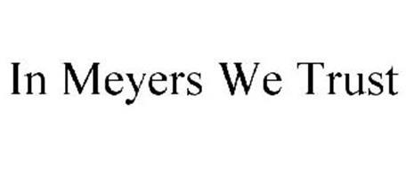 IN MEYERS WE TRUST