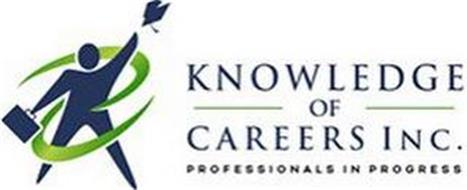 KNOWLEDGE OF CAREERS INC. PROFESSIONALS IN PROGRESS