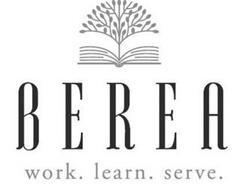 BEREA WORK. LEARN. SERVE.