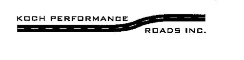 KOCH PERFORMANCE ROADS INC.