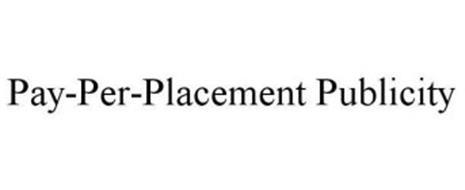 PAY-PER-PLACEMENT PUBLICITY