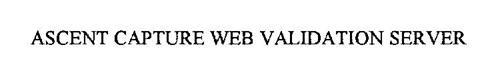 ASCENT CAPTURE WEB VALIDATION SERVER