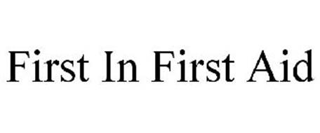 FIRST IN FIRST AID
