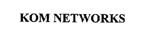 KOM NETWORKS