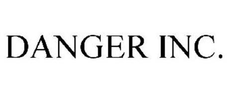 DANGER INC.