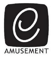 E AMUSEMENT