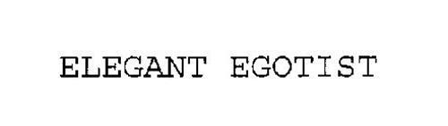 ELEGANT EGOTIST