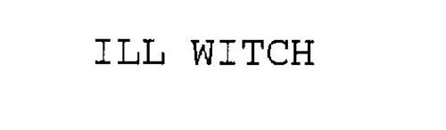 ILL WITCH