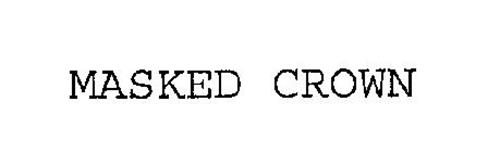 MASKED CROWN