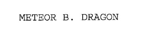 METEOR B. DRAGON