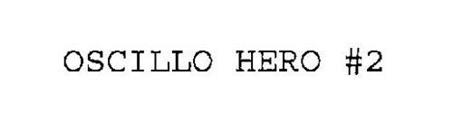 OSCILLO HERO #2