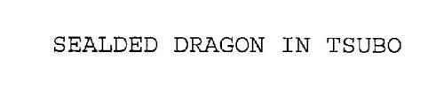 SEALED DRAGON IN TSUBO