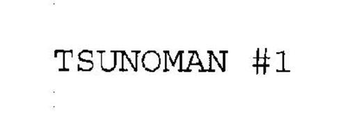 TSUNOMAN #1