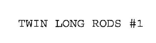 TWIN LONG RODS #1