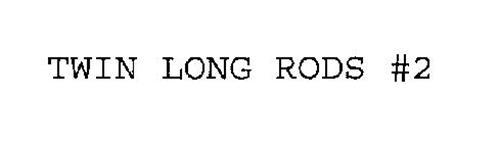 TWIN LONG RODS #2