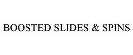 BOOSTED SLIDES & SPINS