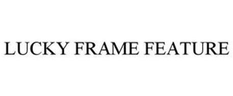 LUCKY FRAME FEATURE