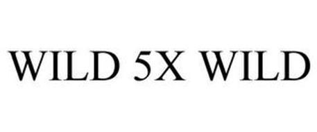 WILD 5X WILD