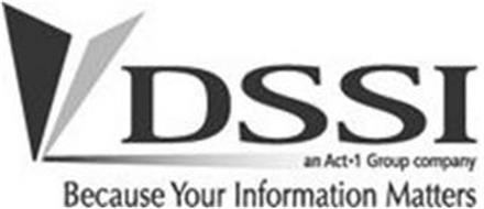 DSSI AN ACT·1 GROUP COMPANY BECAUSE YOUR INFORMATION MATTERS