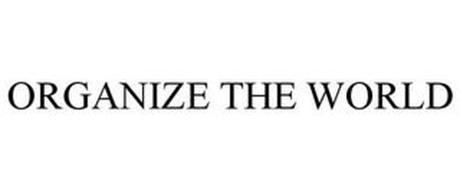 ORGANIZE THE WORLD