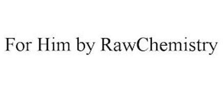 FOR HIM BY RAWCHEMISTRY