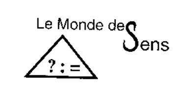LE MONDE DES SENS ? : =