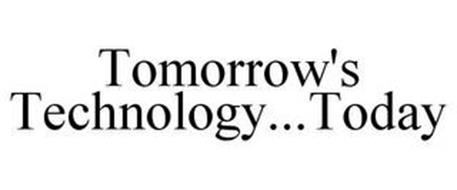 TOMORROW'S TECHNOLOGY...TODAY
