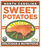 NORTH CAROLINA SWEET POTATOES NON GMO GOT TO BE NC PRODUCE DELICIOUS & NUTRITIOUS