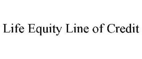 LIFE EQUITY LINE OF CREDIT