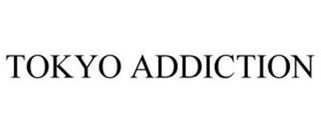 TOKYO ADDICTION