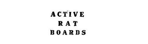 ACTIVE RAT BOARDS