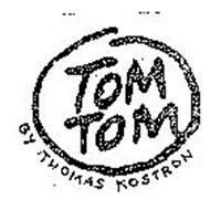 TOM TOM BY THOMAS KOSTRON