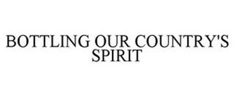 BOTTLING OUR COUNTRY'S SPIRIT