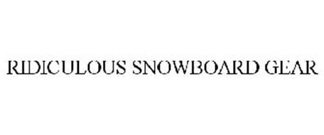 RIDICULOUS SNOWBOARD GEAR