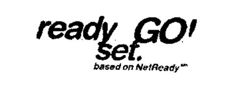 READY GO! SET. BASED ON NETREADY