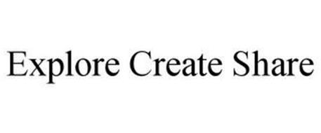 EXPLORE CREATE SHARE