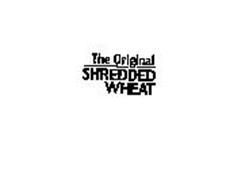 THE ORIGINAL SHREDDED WHEAT